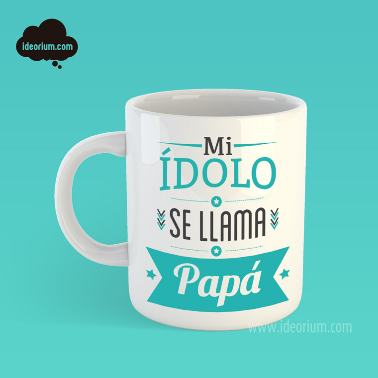 Taza Mi ídolo se llama papá