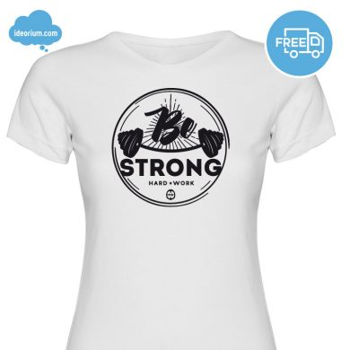 ideorium-camiseta-woman-be-strong-blanca