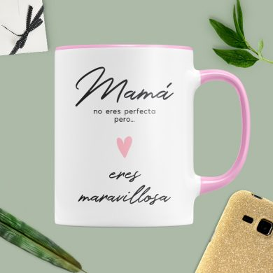 Taza Mamá no eres perfecta, pero...eres maravillosa